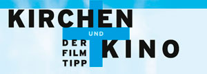 Kirchen und Kino. Der Filmtipp 2016-2017