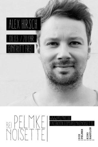 Pelmke Noisette mit Alex Hirsch