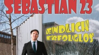 Sebastian 23 – Endlich Erfolglos +++Ausverkauft+++