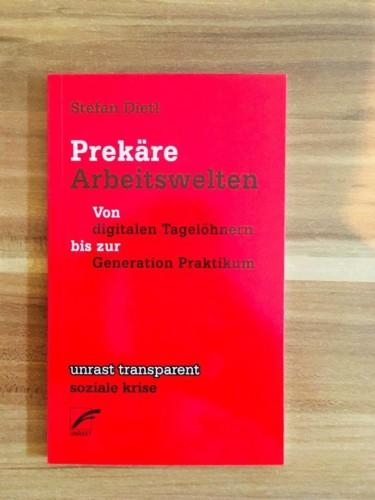 Prekäre Arbeitswelten / Stefan Dietl / Gegen den Strom