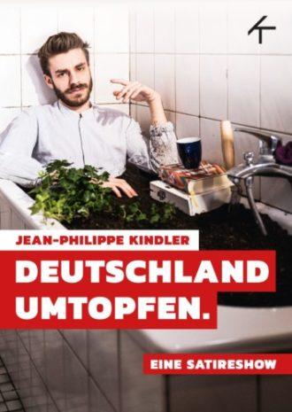 Jean-Philippe Kindler – Deutschland umtopfen  #NeuesProgramm