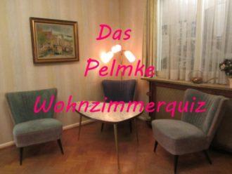 Pelmke Wohnzimmerquiz