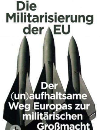 """""""Militarisierung und Hochrüstung der EU als Weltmacht"""""""